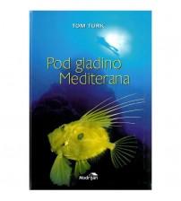 Pod gladino Mediterana (Tom Turk)
